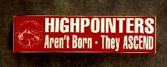 "Bumper Sticker – ""Highpointers Aren't Born – They Ascend"""